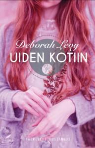 Deborah Levy: Uiden kotiin