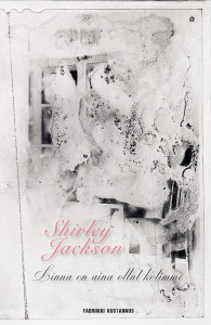Shirley Jackson: Linna on aina ollut kotimme (We Have Always Lived in the Castle, 1962). Suom. Laura Vesanto. ISBN 978-952-68456-9-2. 204 s., nid.